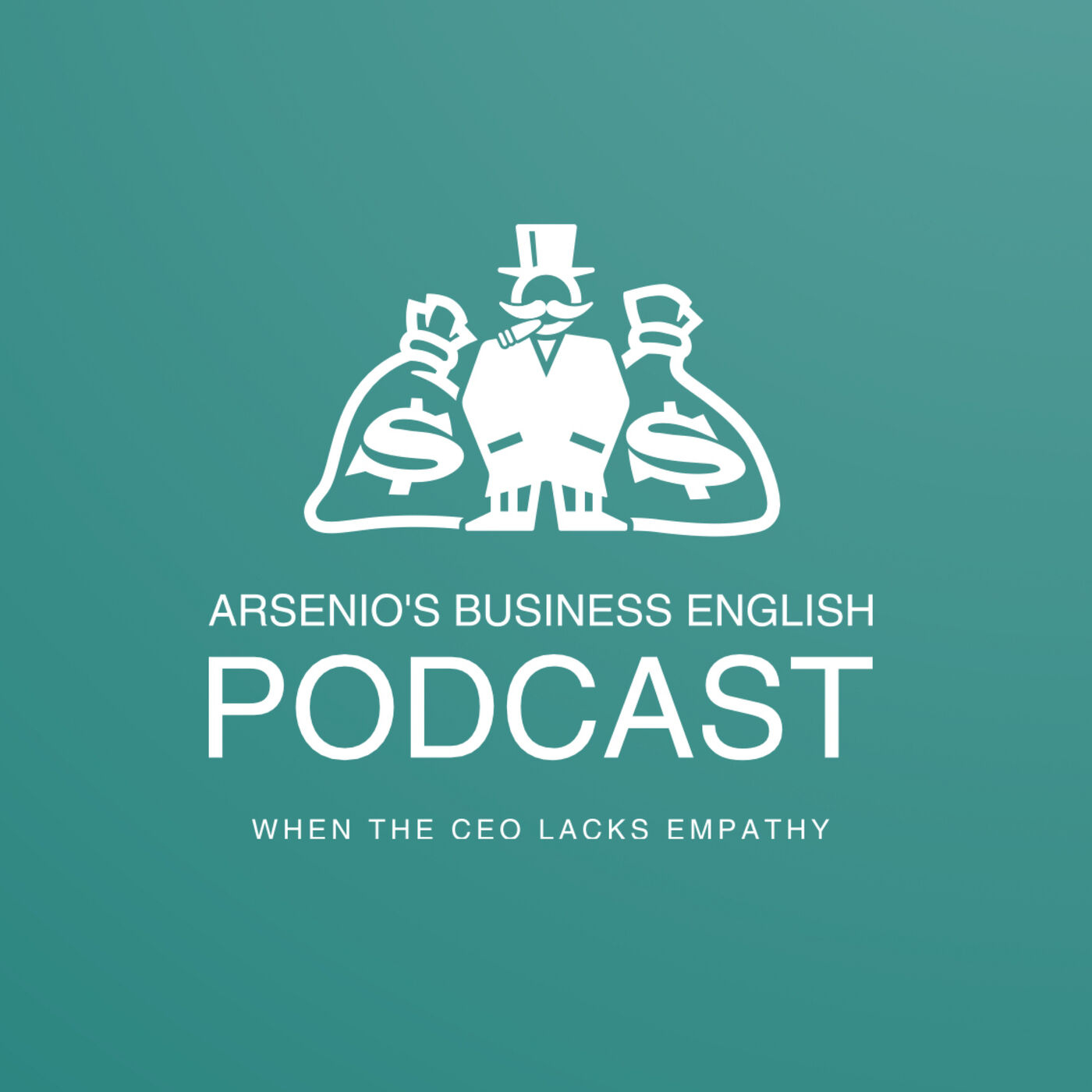 Arsenio's Business English Podcast | Season 6: Episode 31 | When CEOs Lack Empathy