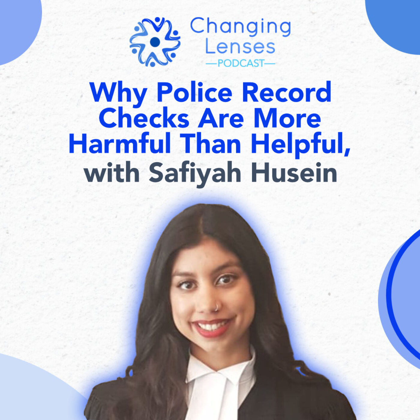 Ep18: Why Police Record Checks Are More Harmful Than Helpful, with Safiyah Husein