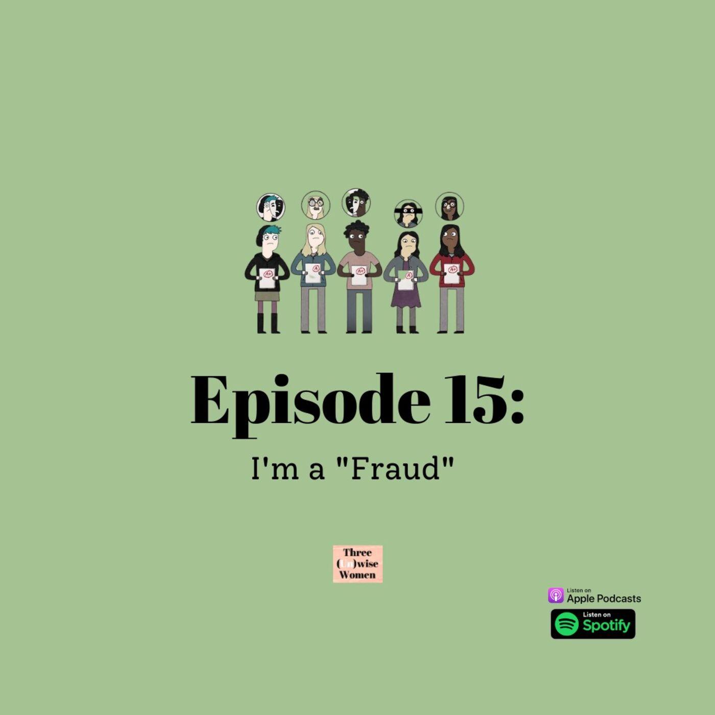 """I'm A """"Fraud"""""""