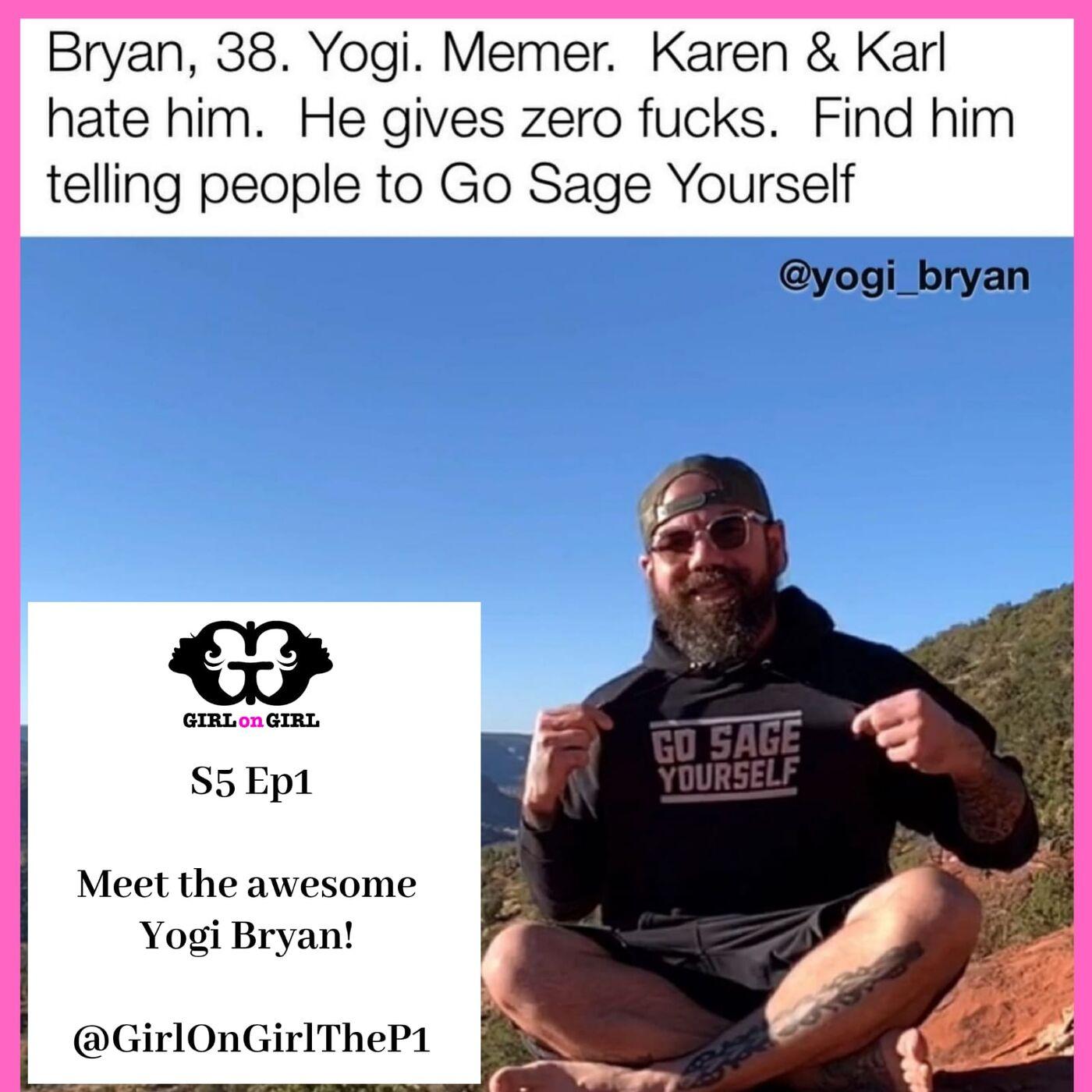 S5 Ep1: Yogi Bryan!
