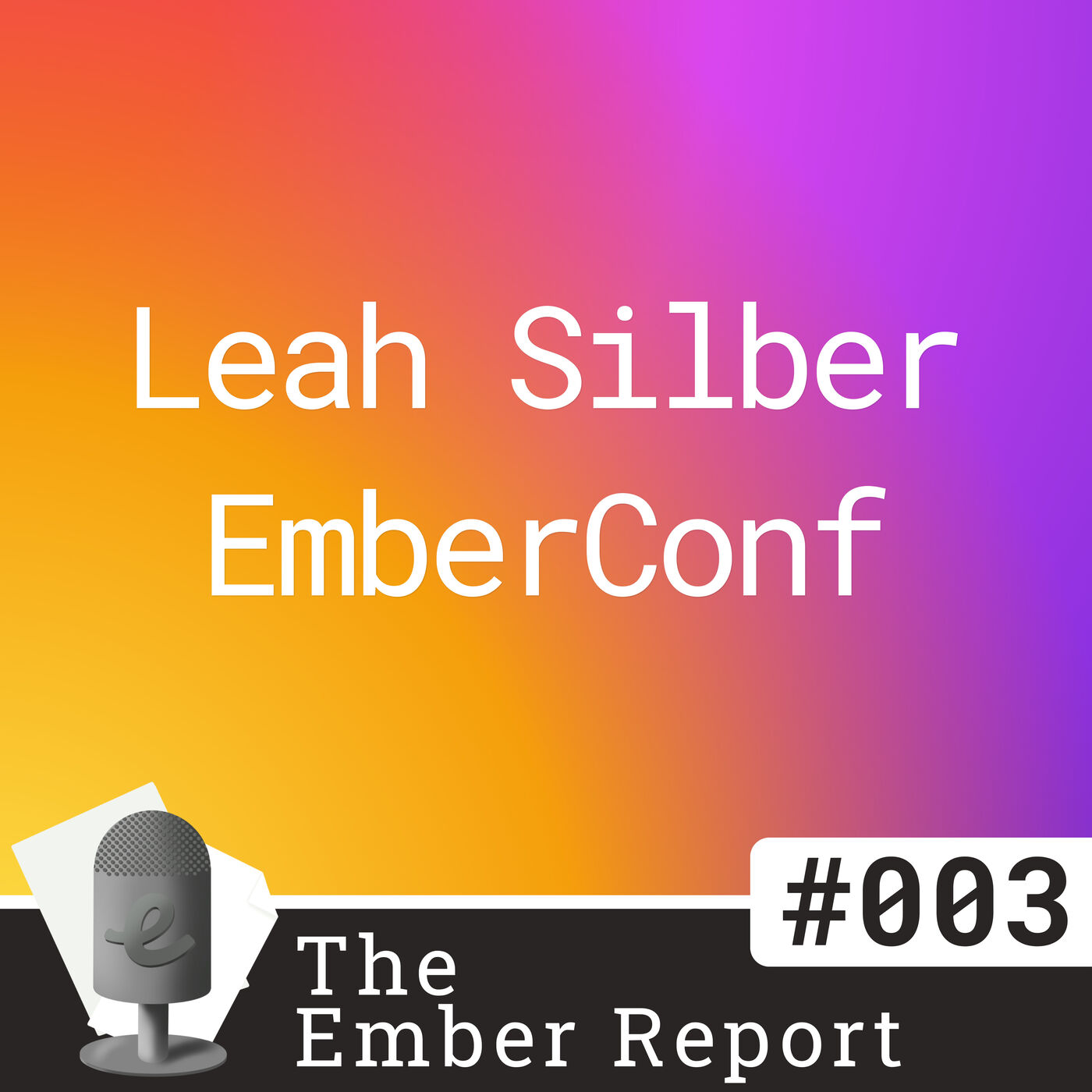 #003: Leah Silber on EmberConf 2021