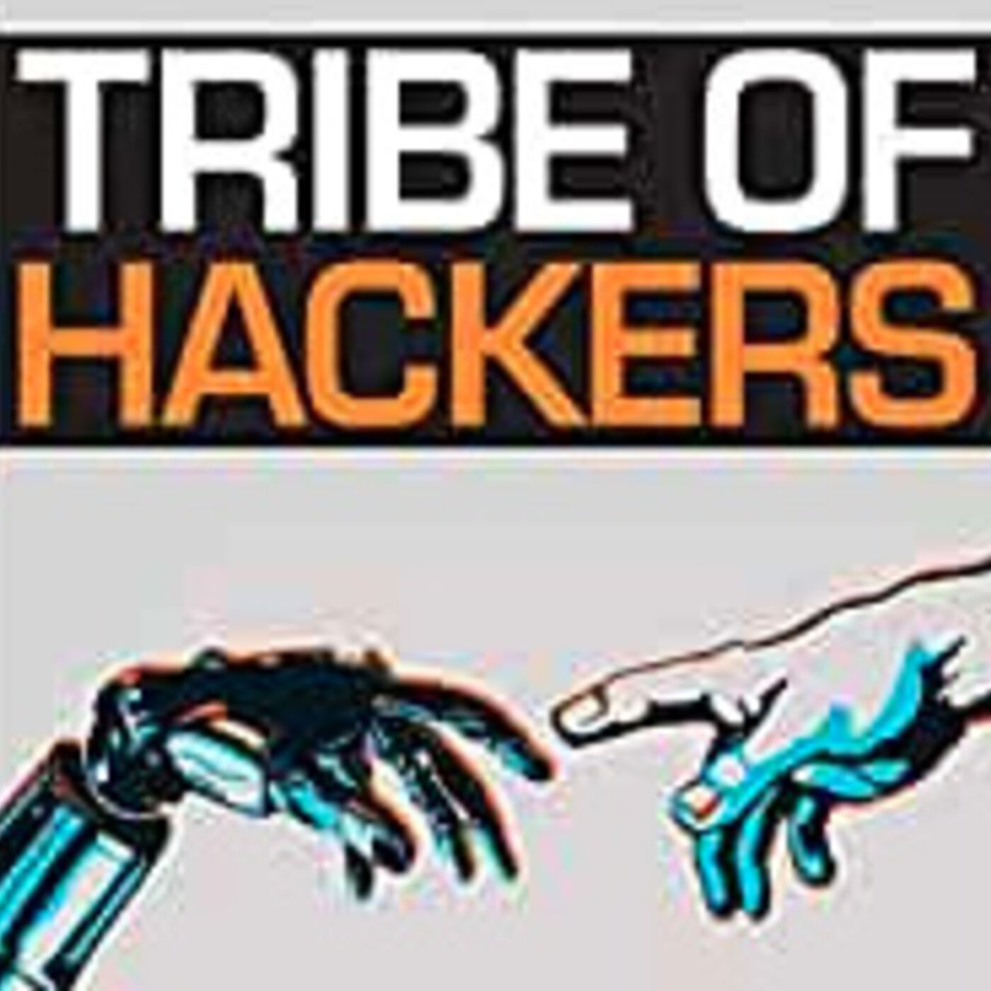 Tribe of Hackers Podcast: Series Premiere