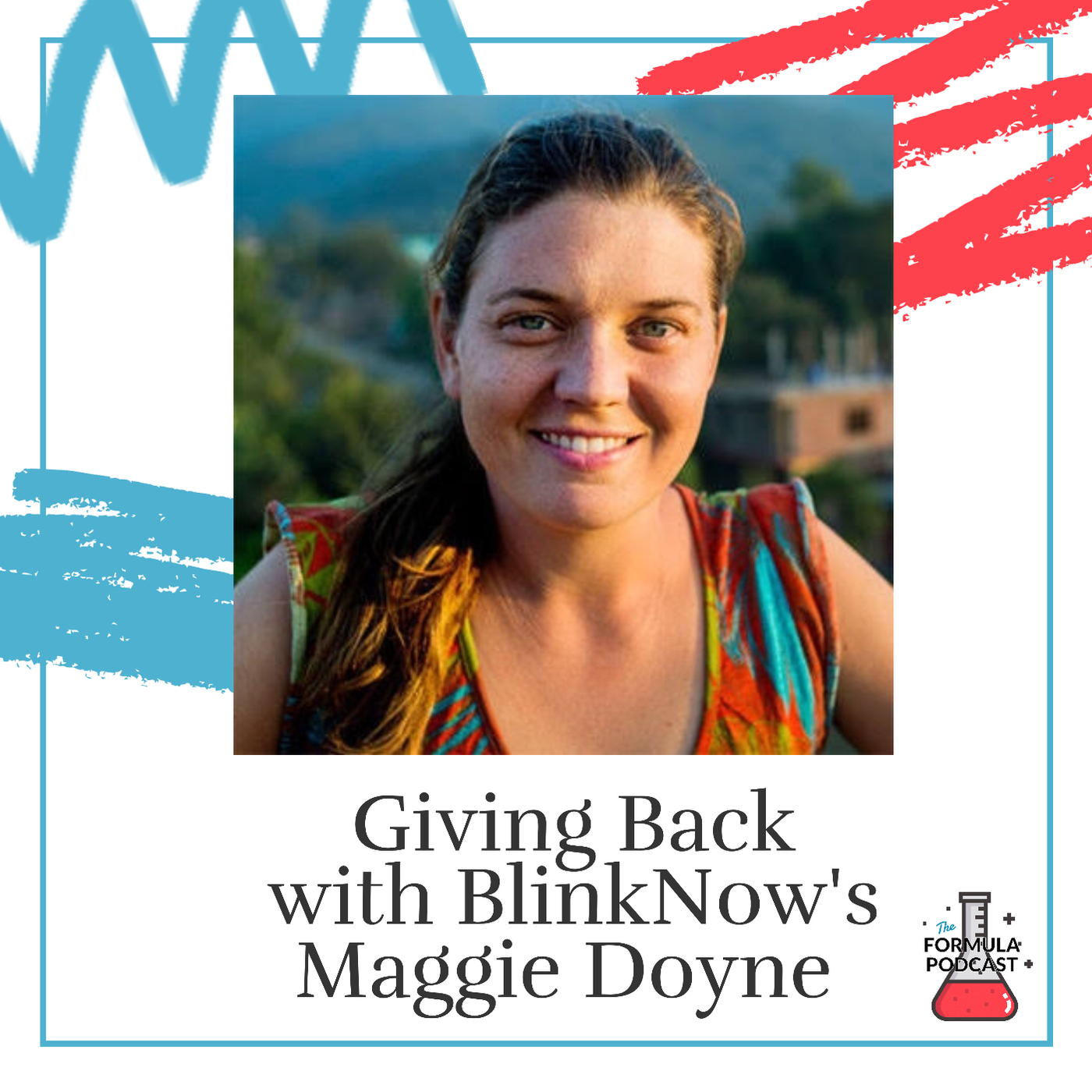 Giving Back with BlinkNow's Maggie Doyne - #102