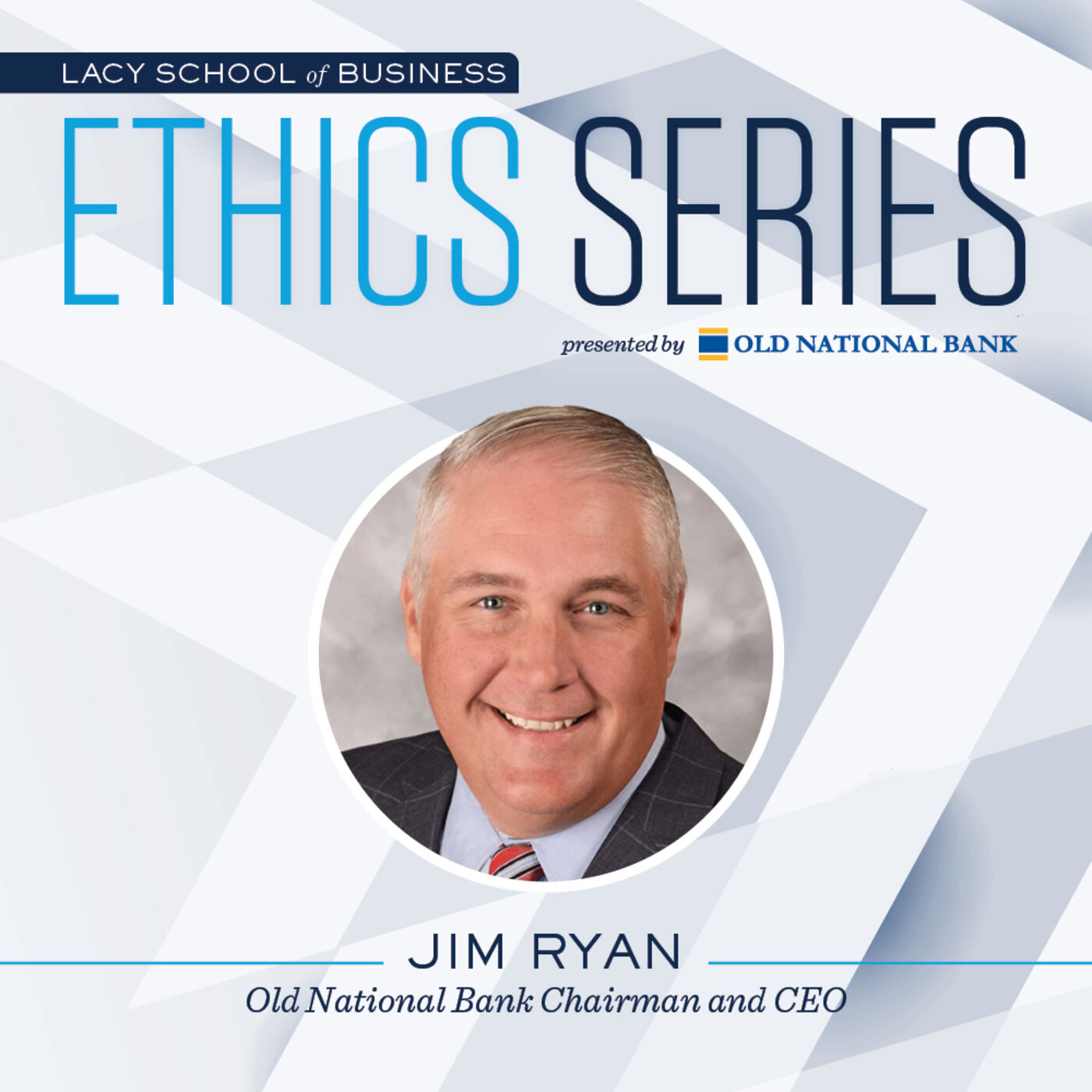 1. Ethical Leadership in Times of Crisis—COVID-19—Jim Ryan, Chairman and CEO of Old National Bank