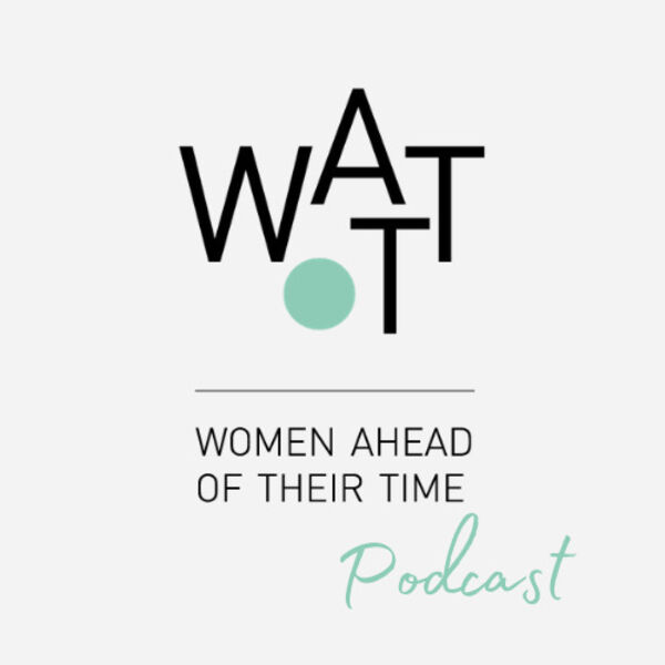 Women Ahead of Their Time Podcast Podcast Artwork Image