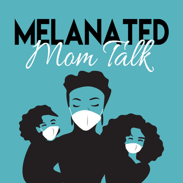 Melanated Mom Talk Podcast Artwork Image