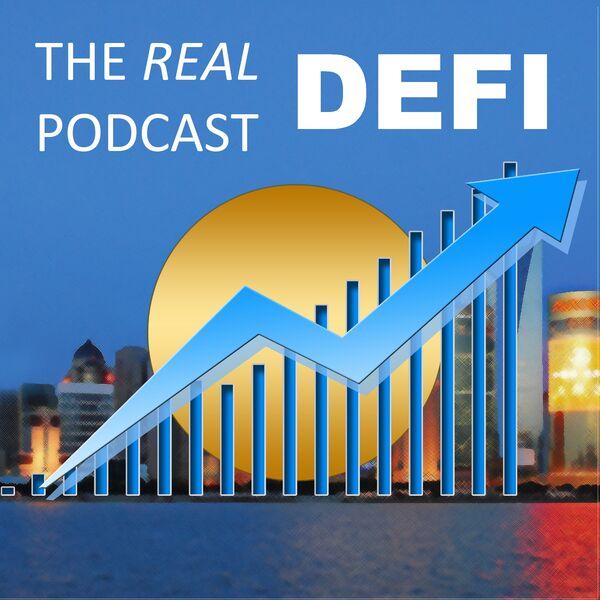 The Real DeFi Podcast Podcast Artwork Image