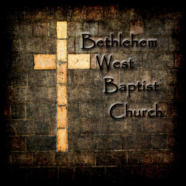 Bethlehem West Baptist Church's Podcast Podcast Artwork Image