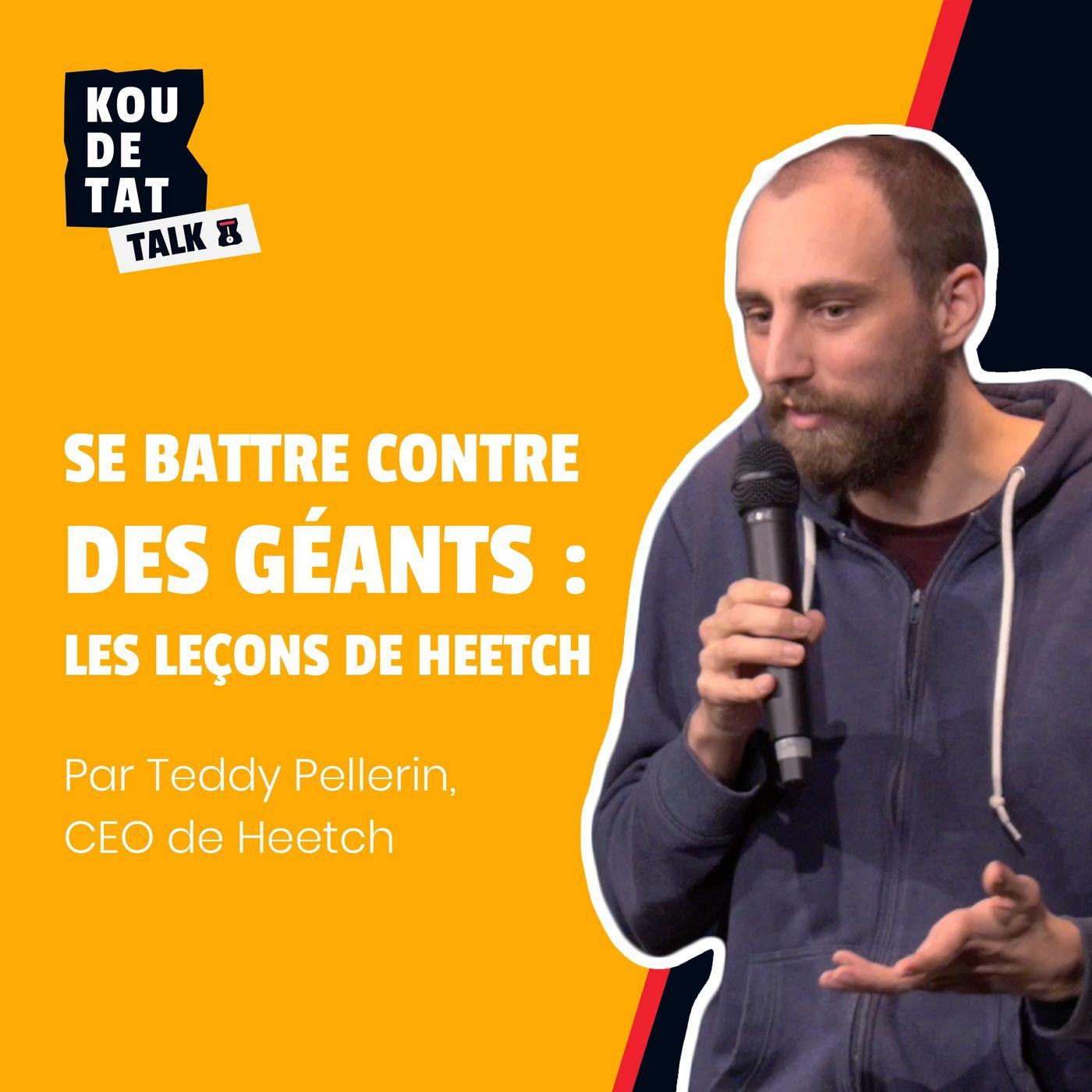 Se battre face à des géants, les leçons de Heetch, par Teddy Pellerin CEO de Heetch