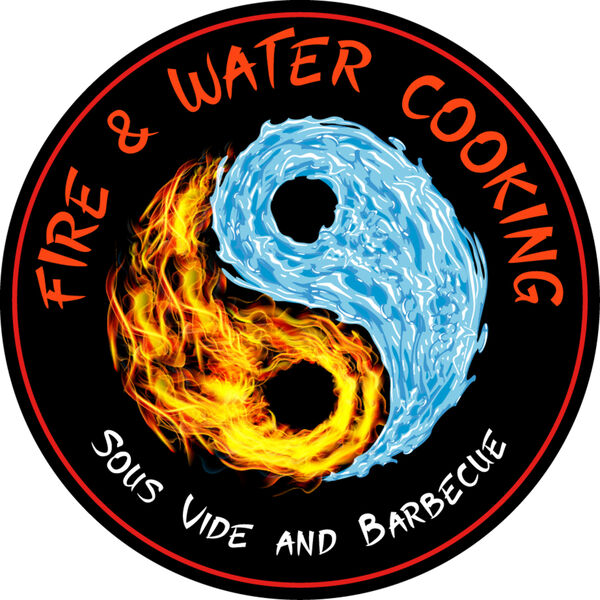 Fire and Water Cooking - The Fusion of Barbecue, Smoking, Grilling and Sous Vide  Podcast Artwork Image