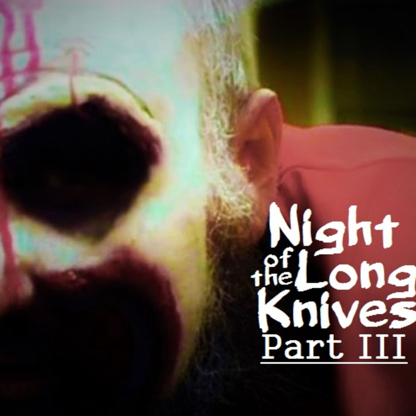 Night of the Long Knives Part III