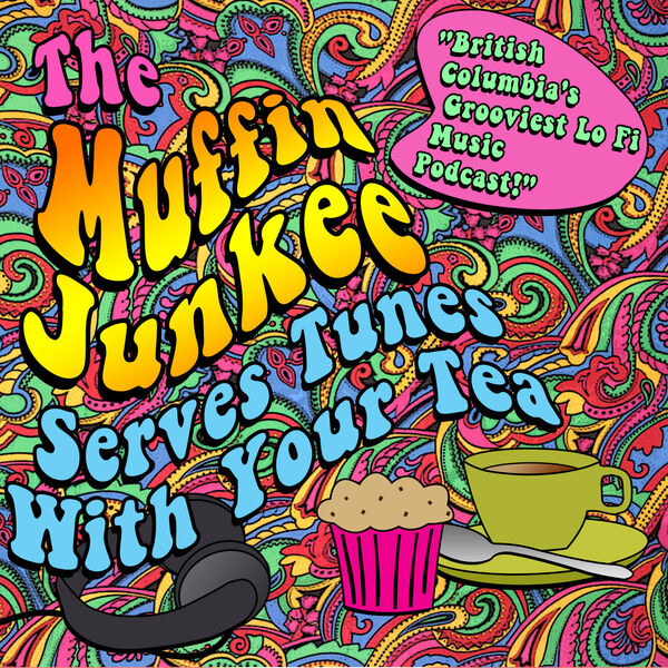 The Muffin Junkee Serves  Tunes with your Tea  Podcast Artwork Image