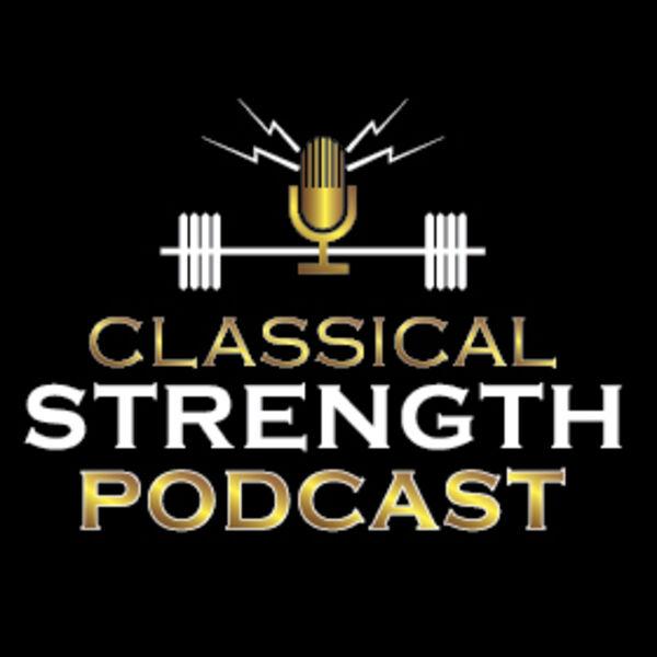 Classical Strength Podcast  Podcast Artwork Image