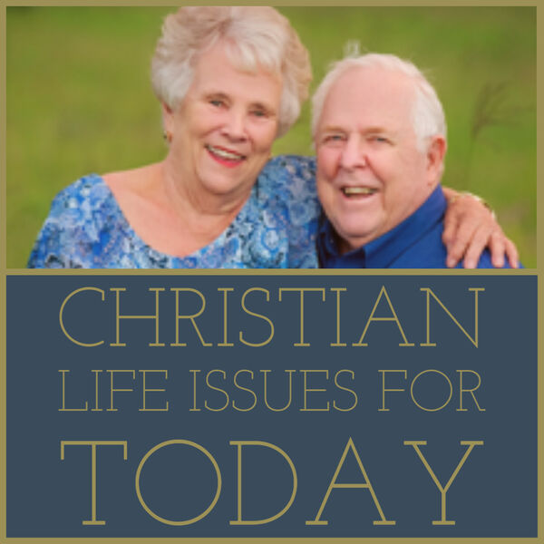 Christian Life Issues for Today Podcast Artwork Image