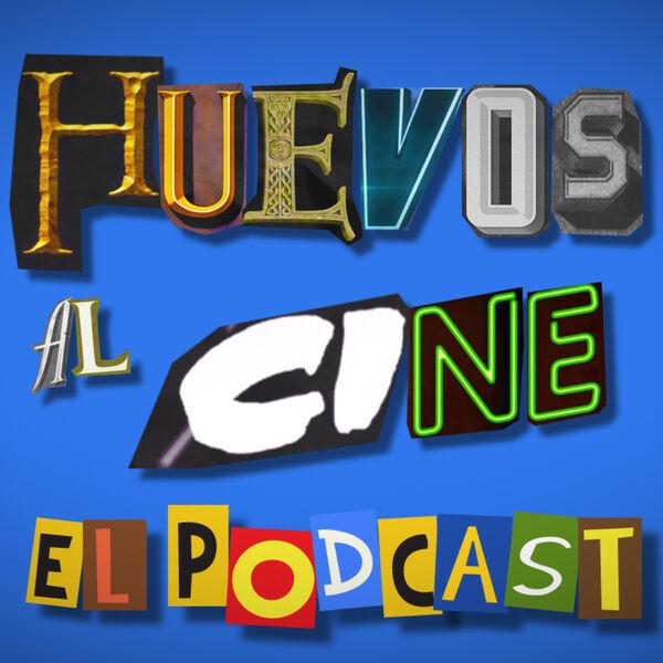 Huevos al cine, el podcast Podcast Artwork Image