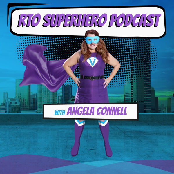 RTO Superhero with Angela Connell Podcast Artwork Image