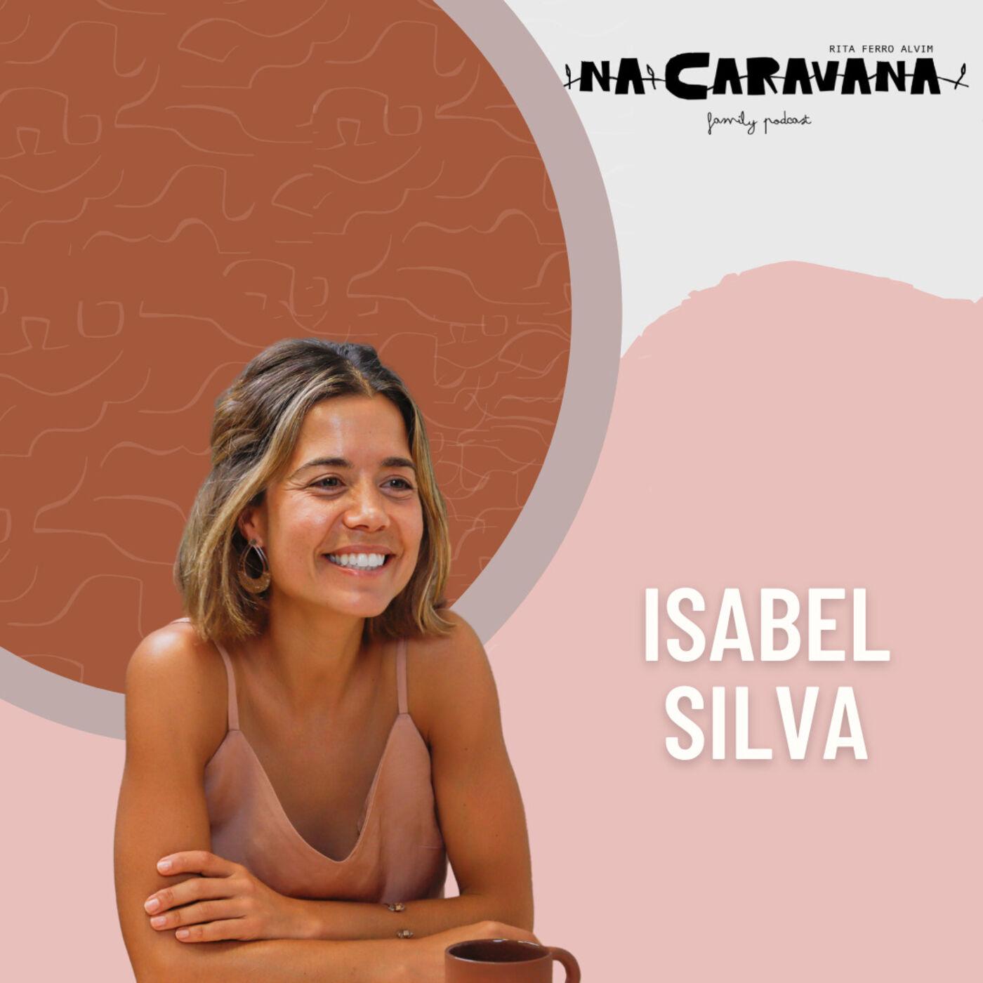 N'A Caravana com Isabel Silva #101 Trilhos e levadas, essência e o Império Silva