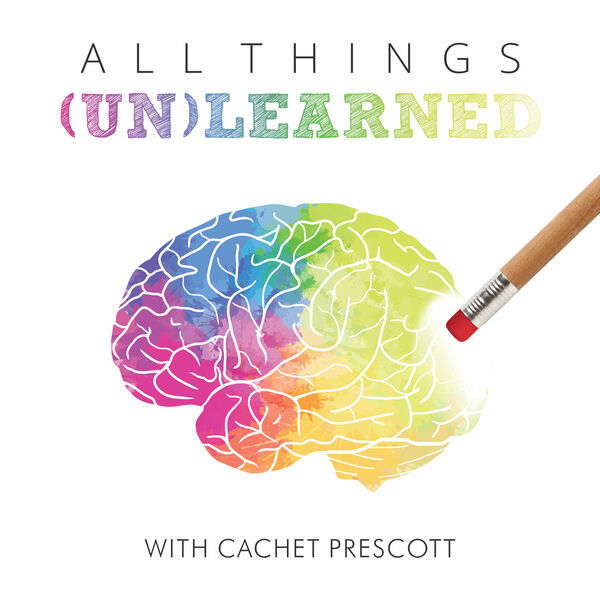 All Things Unlearned Podcast Artwork Image