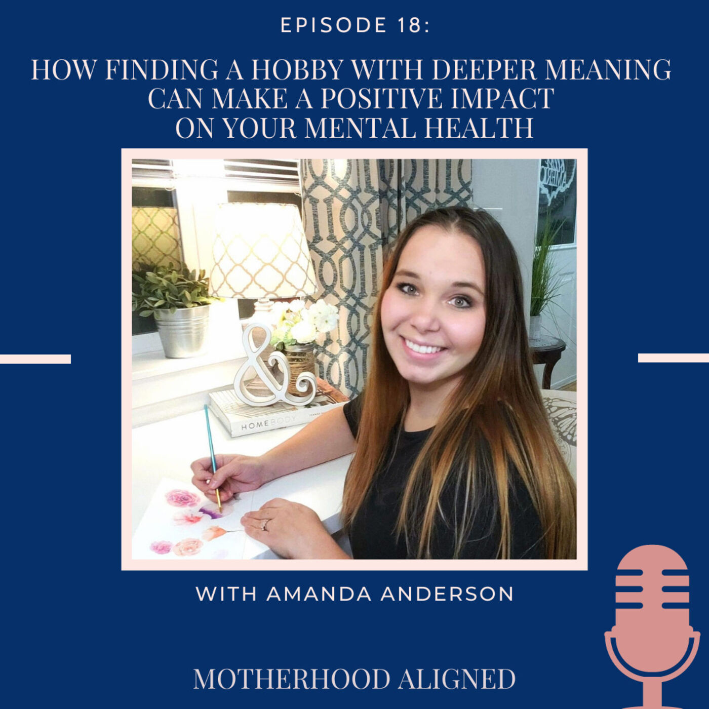 How Finding a Hobby with Deeper Meaning Makes a Positive Impact on your Mental Health with Amanda Anderson, Sketched and Sealed