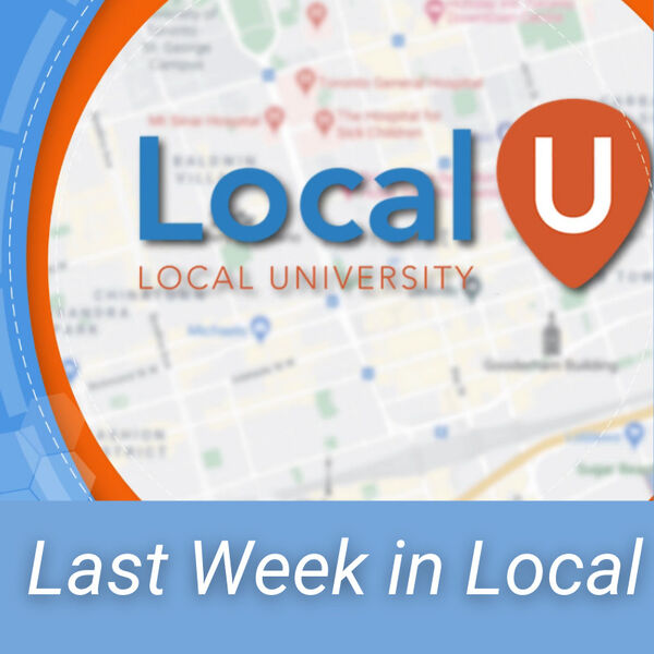 Last Week in Local: Local Search, SEO & Marketing Update from LocalU Podcast Artwork Image