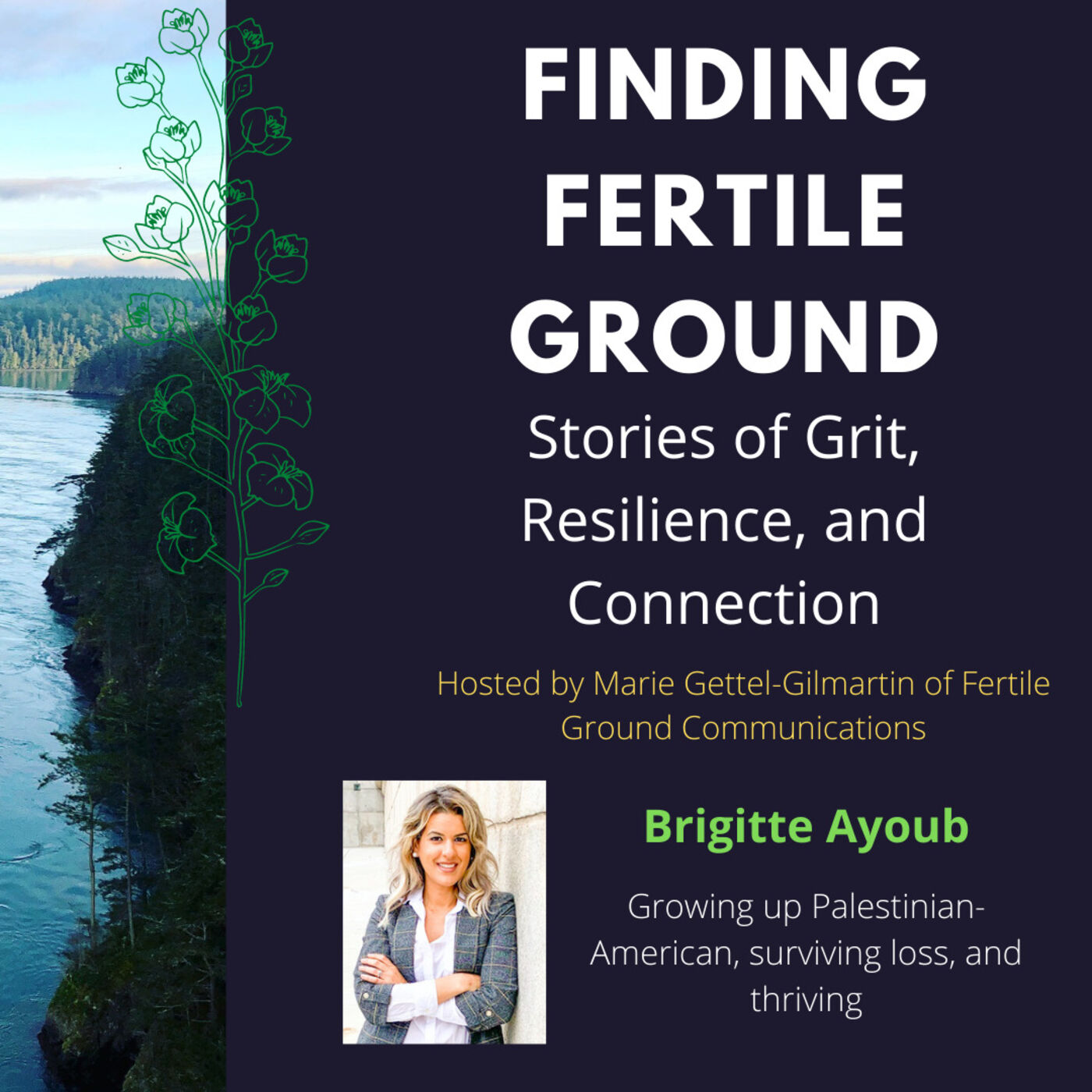 Brigitte Ayoub: Growing up Palestinian-American, surviving loss, and thriving