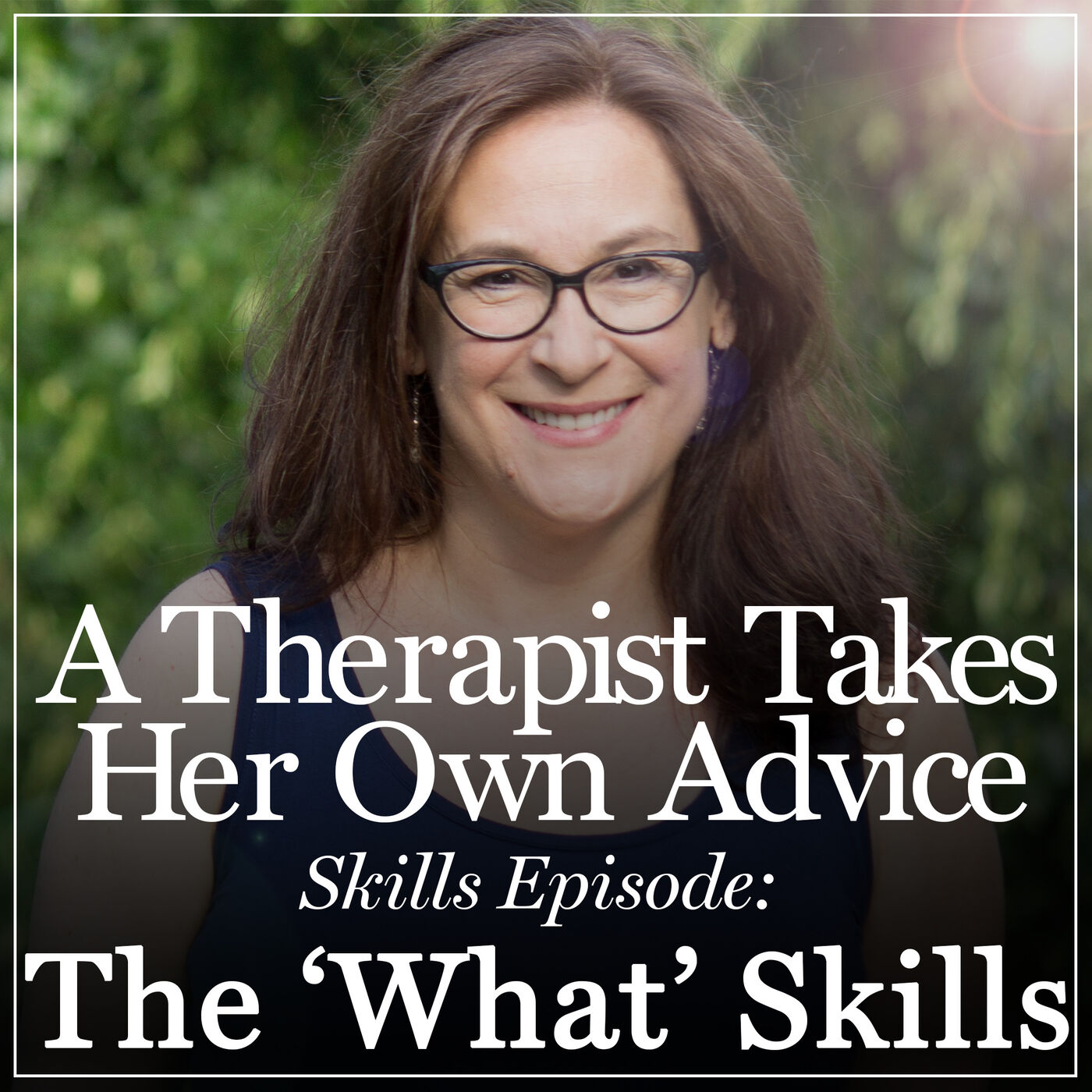 Demystifying Mindfulness: The What Skills