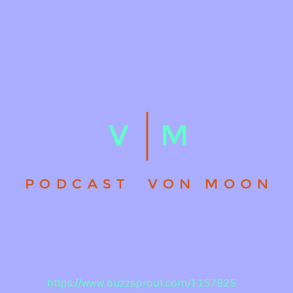 podcast Von Moon Podcast Artwork Image