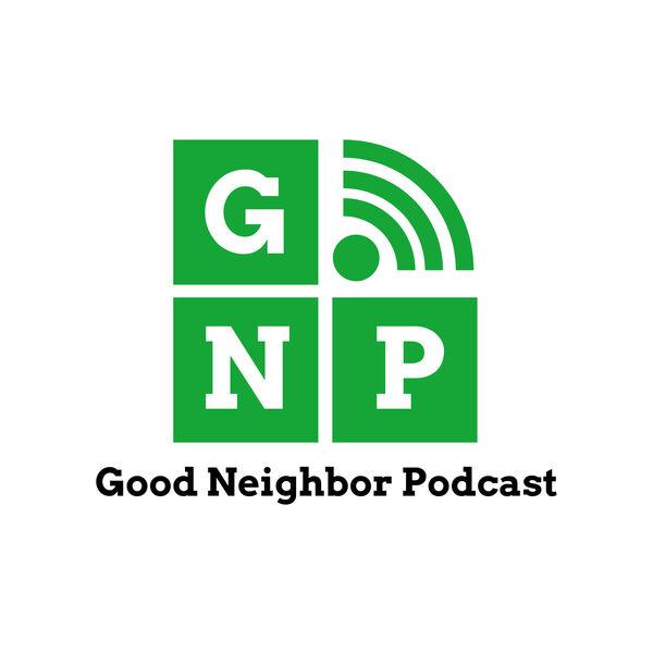 Good Neighbor Podcast Podcast Artwork Image