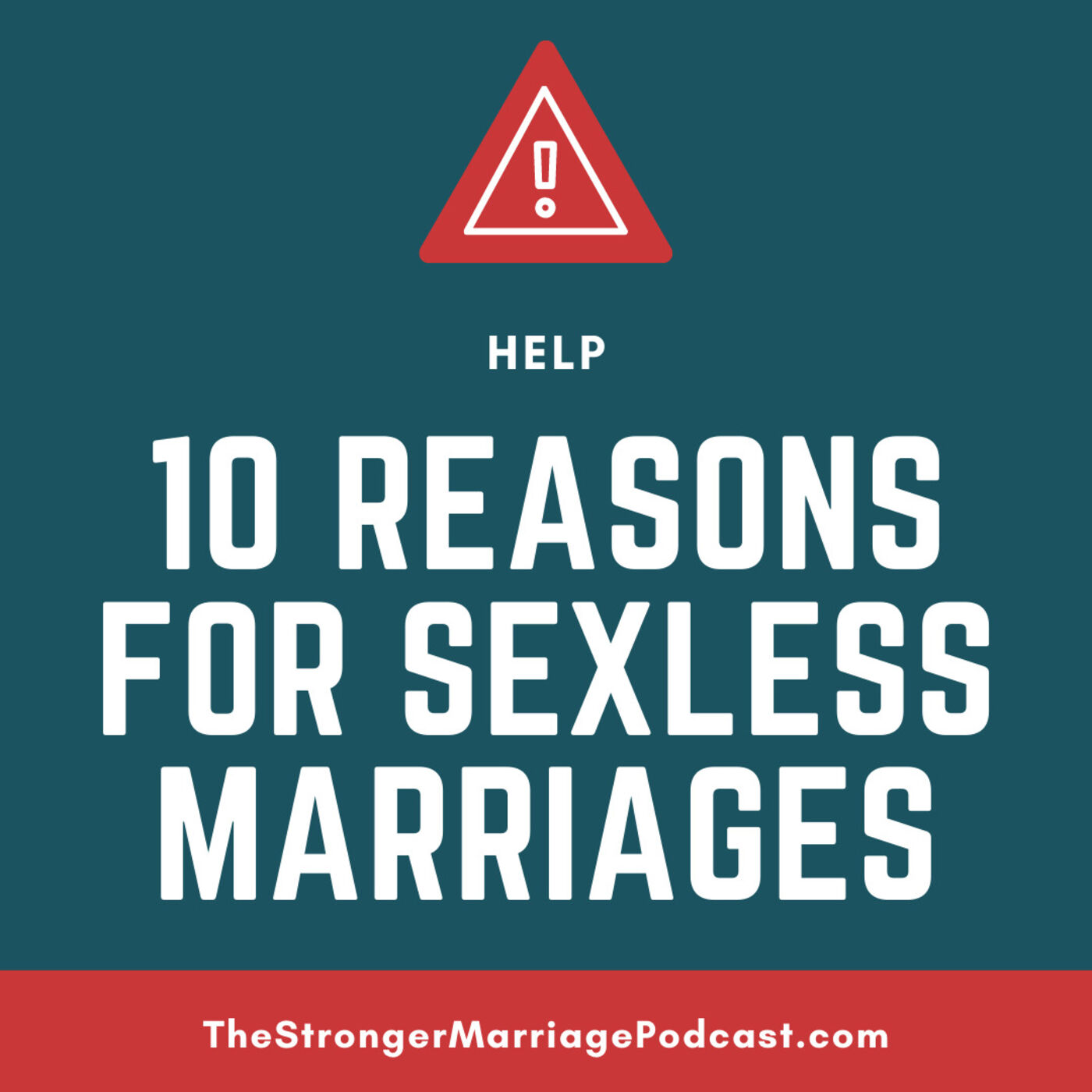 10 REASONS FOR A SEXLESS MARRIAGE - (And How To Fix Them)