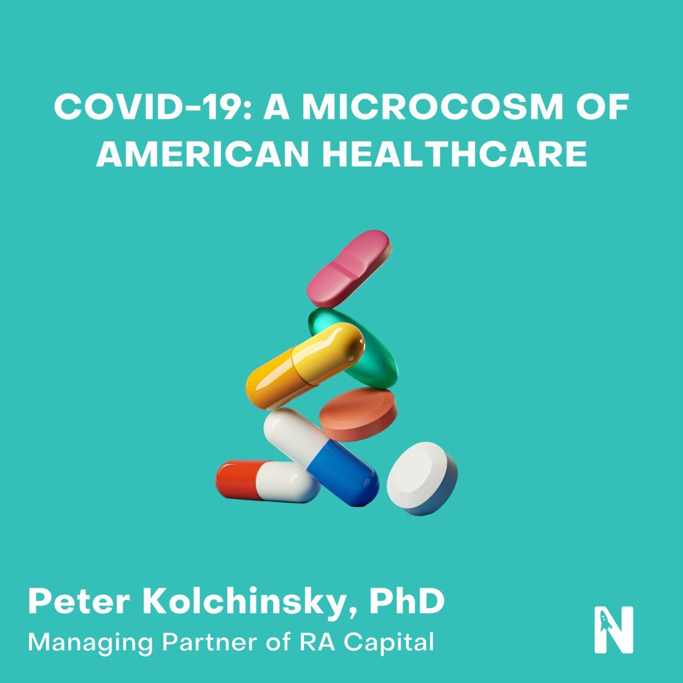 COVID-19: A Microcosm of American Healthcare   Peter Kolchinsky