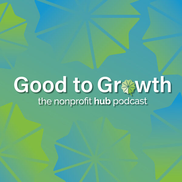 The Good to Growth Podcast (formerly Hubcast) Podcast Artwork Image