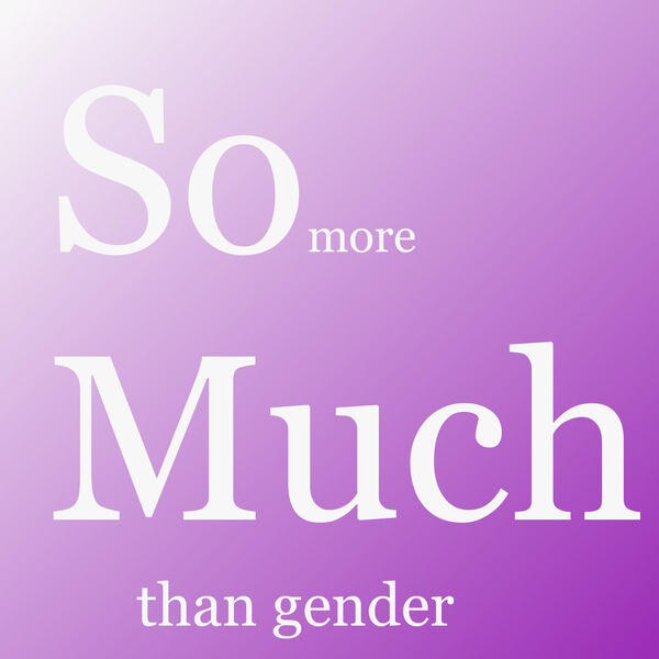 So much more than gender Podcast Artwork Image