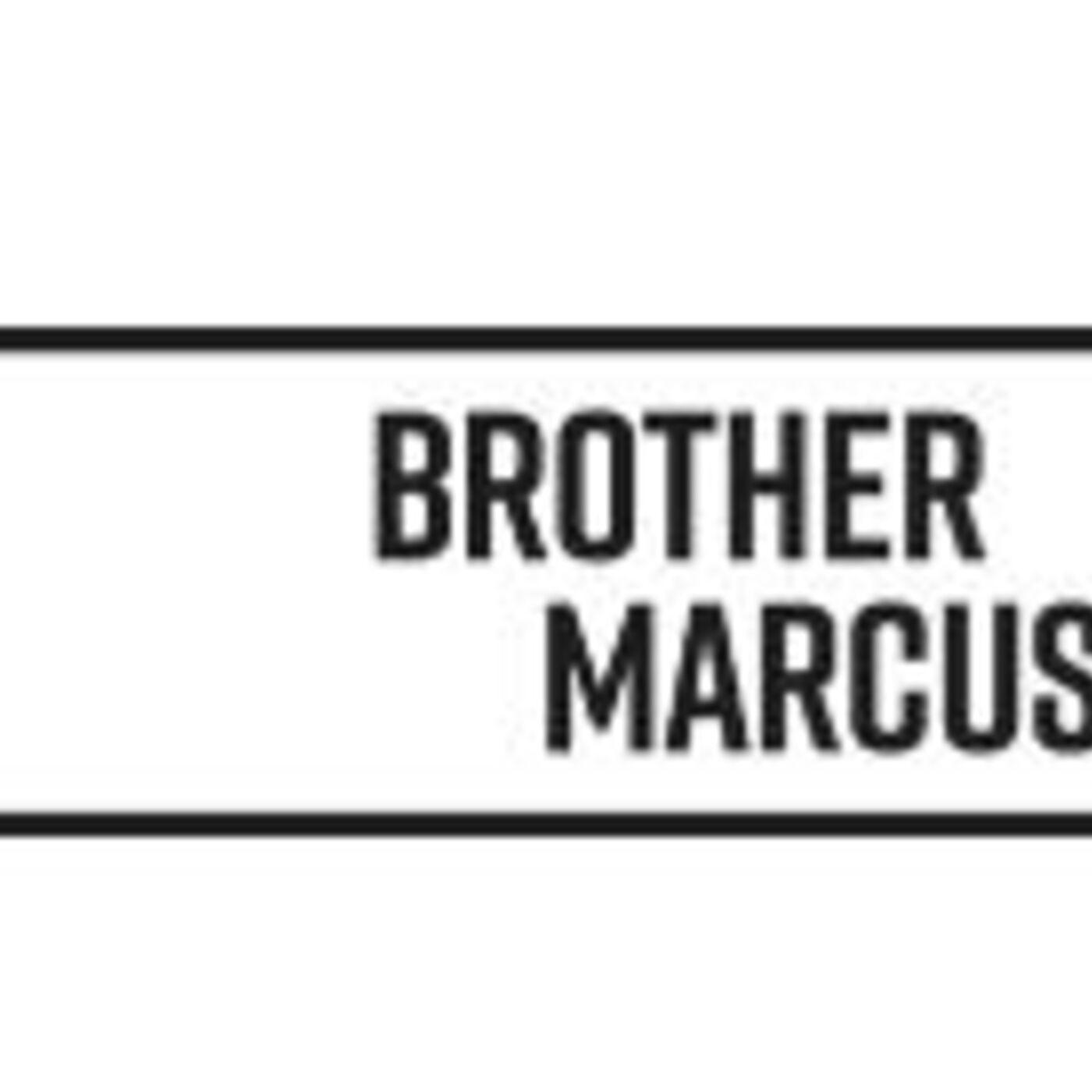 9. O Brother Marcus, Where Art Thou?