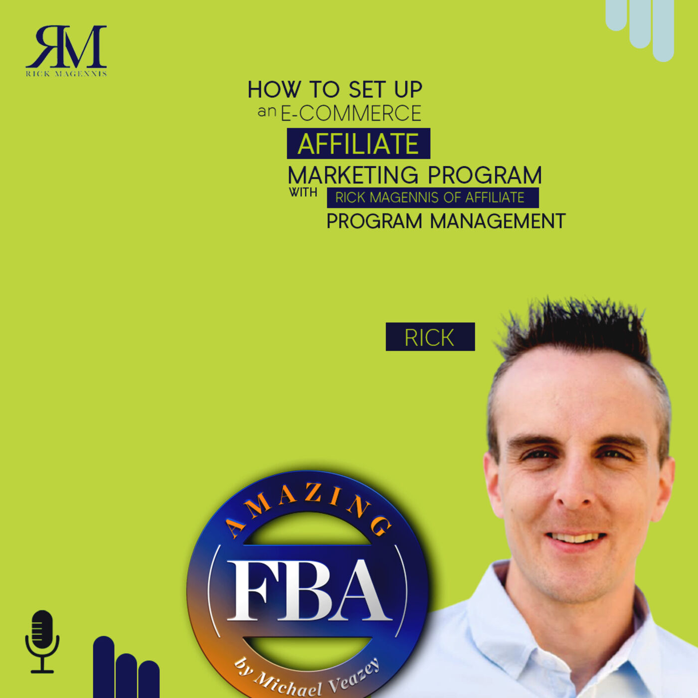 How to Set up an E-Commerce Affiliate Marketing Program with Rick Magennis of Affiliate Program Management
