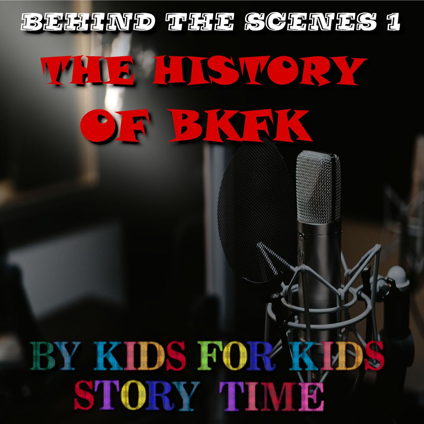The History of BKFK - Behind the Scenes 1