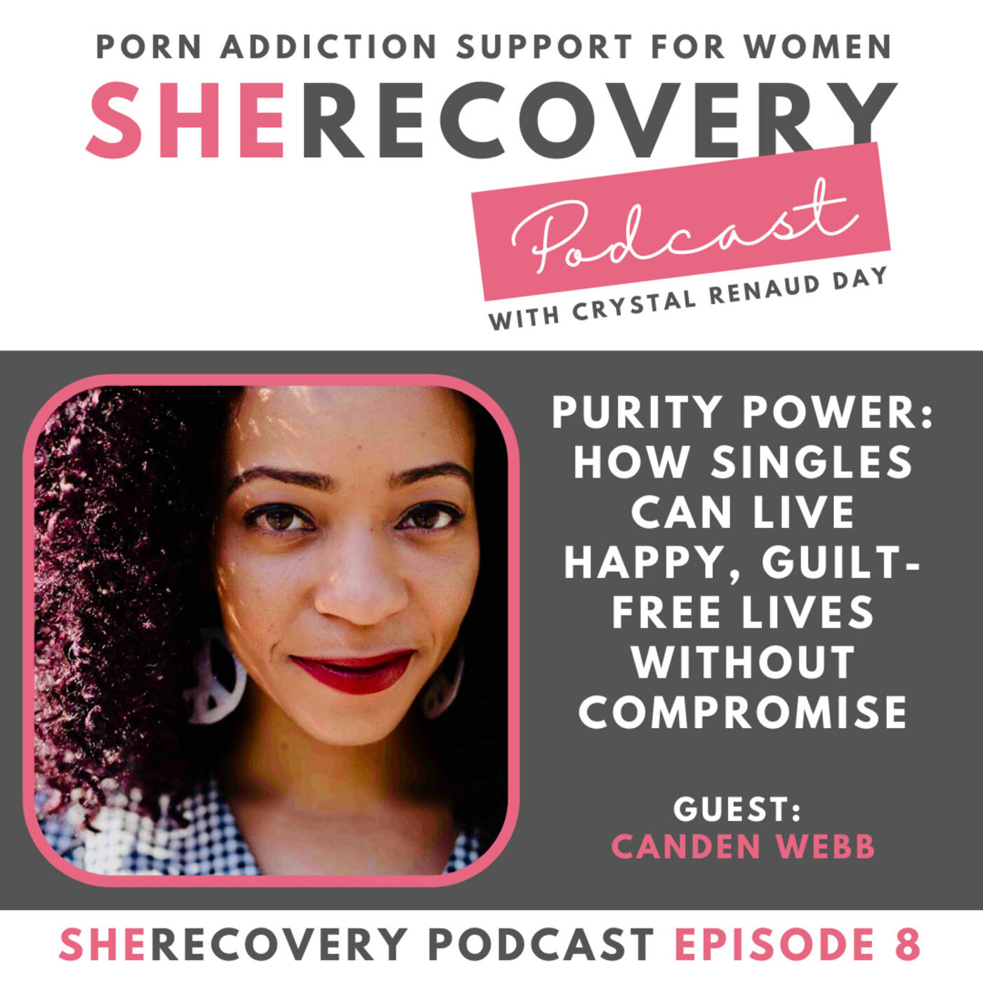 S1 E8: Canden Webb - Purity Power: How Singles Can Live Happy, Guilt-Free Lives Without Compromise