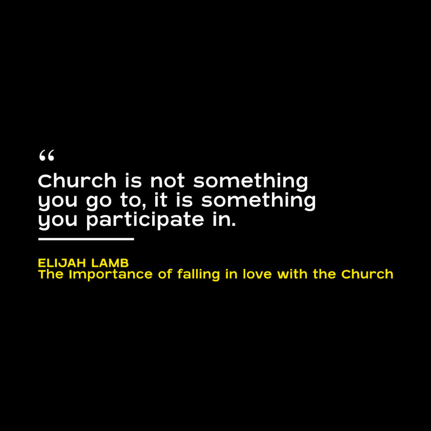 005. The Importance of Falling in Love With The Church w/ Elijah Lamb