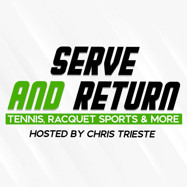 Serve and Return Podcast: Tennis, Racquet Sports & More Podcast Artwork Image