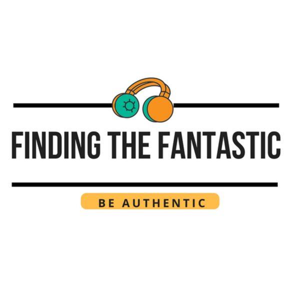 Finding The Fantastic  Podcast Artwork Image