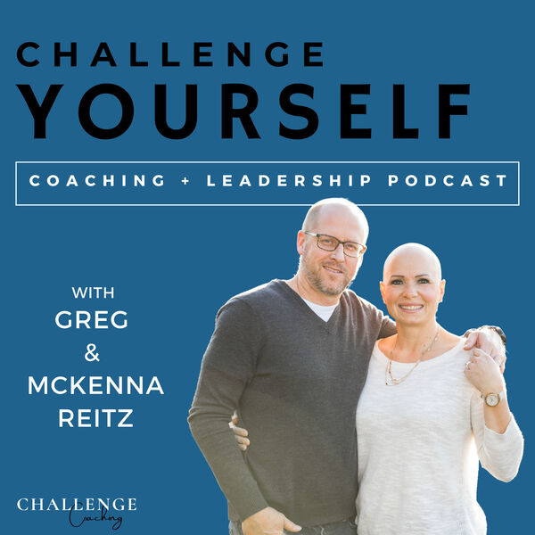 Challenge Yourself: Empowering Leaders and Coaches to Be More Effective. Podcast Artwork Image