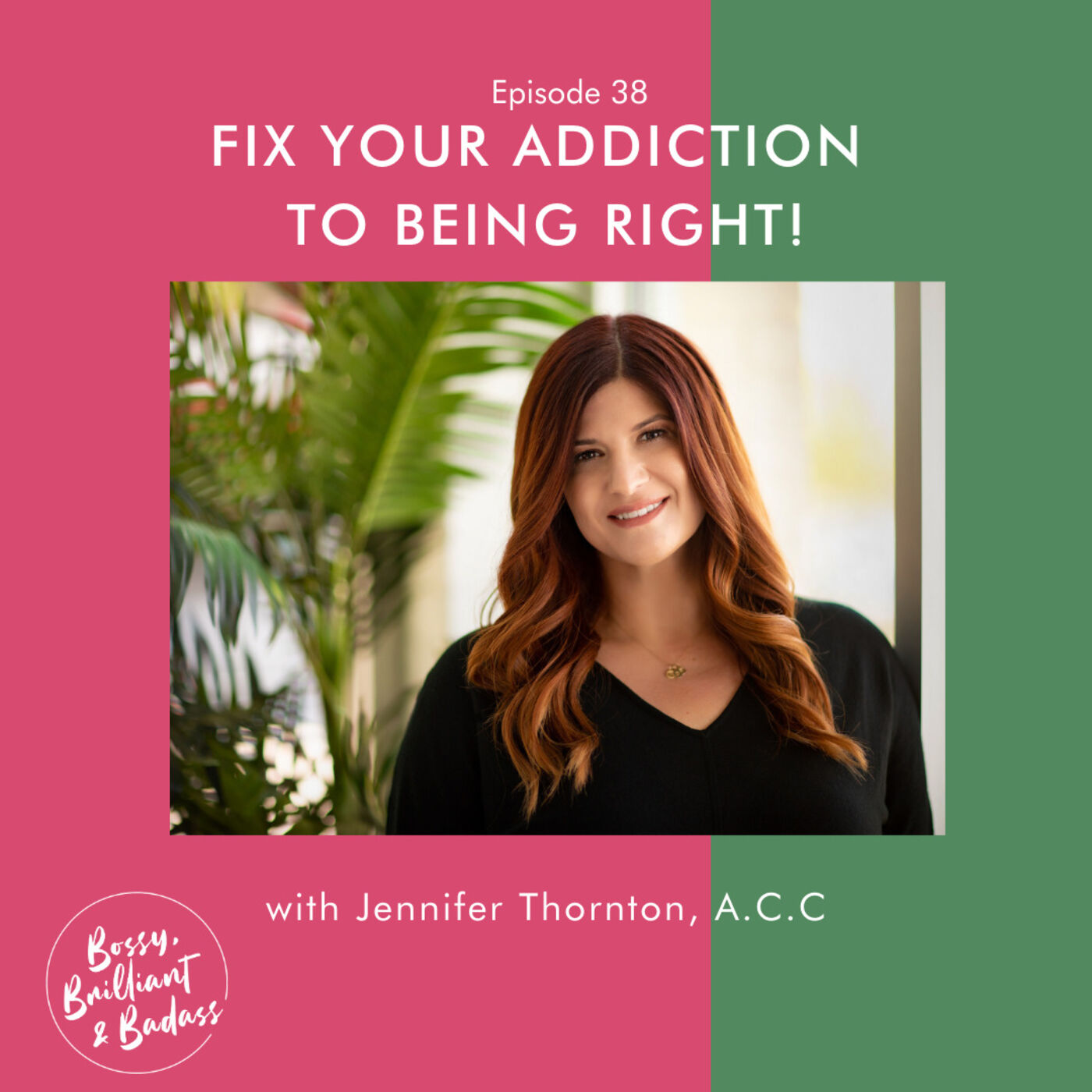 How to Use Conversational Intelligence to Overcome Fear and Your Addiction to Being Right (with Jennifer Thornton, A.C.C.)