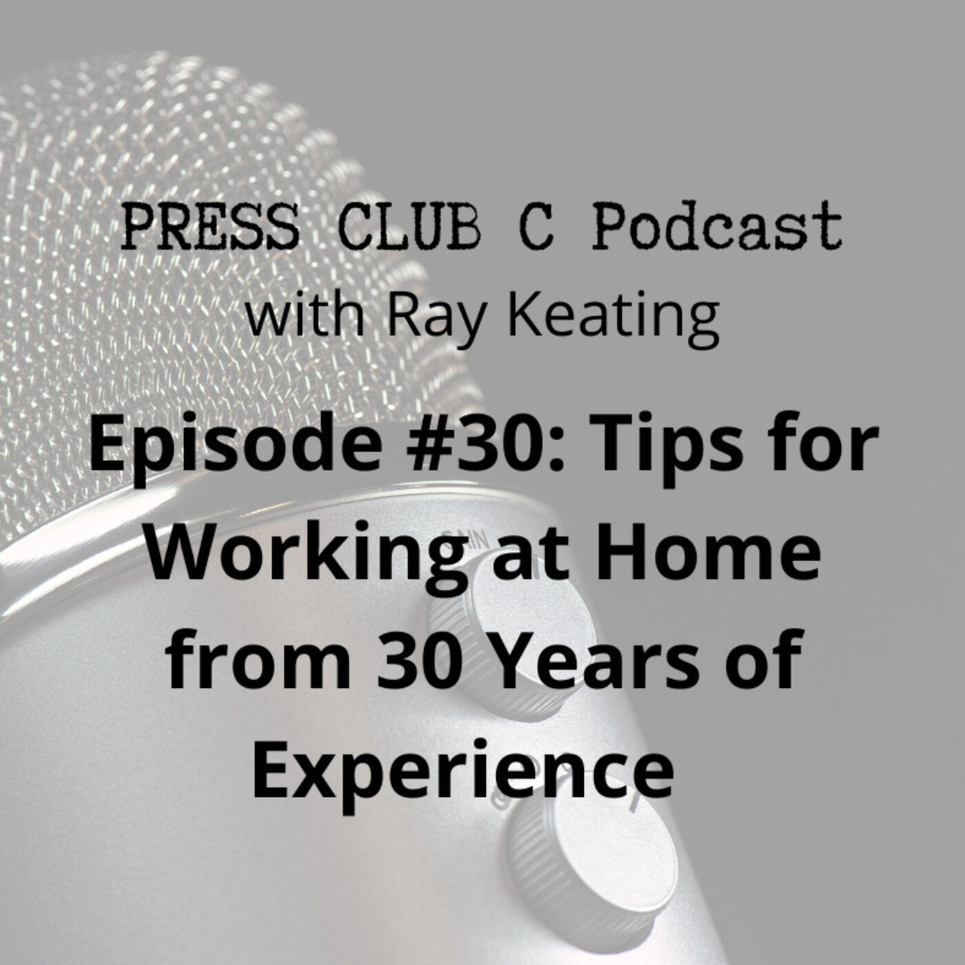 Episode #30: Tips for Working at Home from 30 Years of Experience