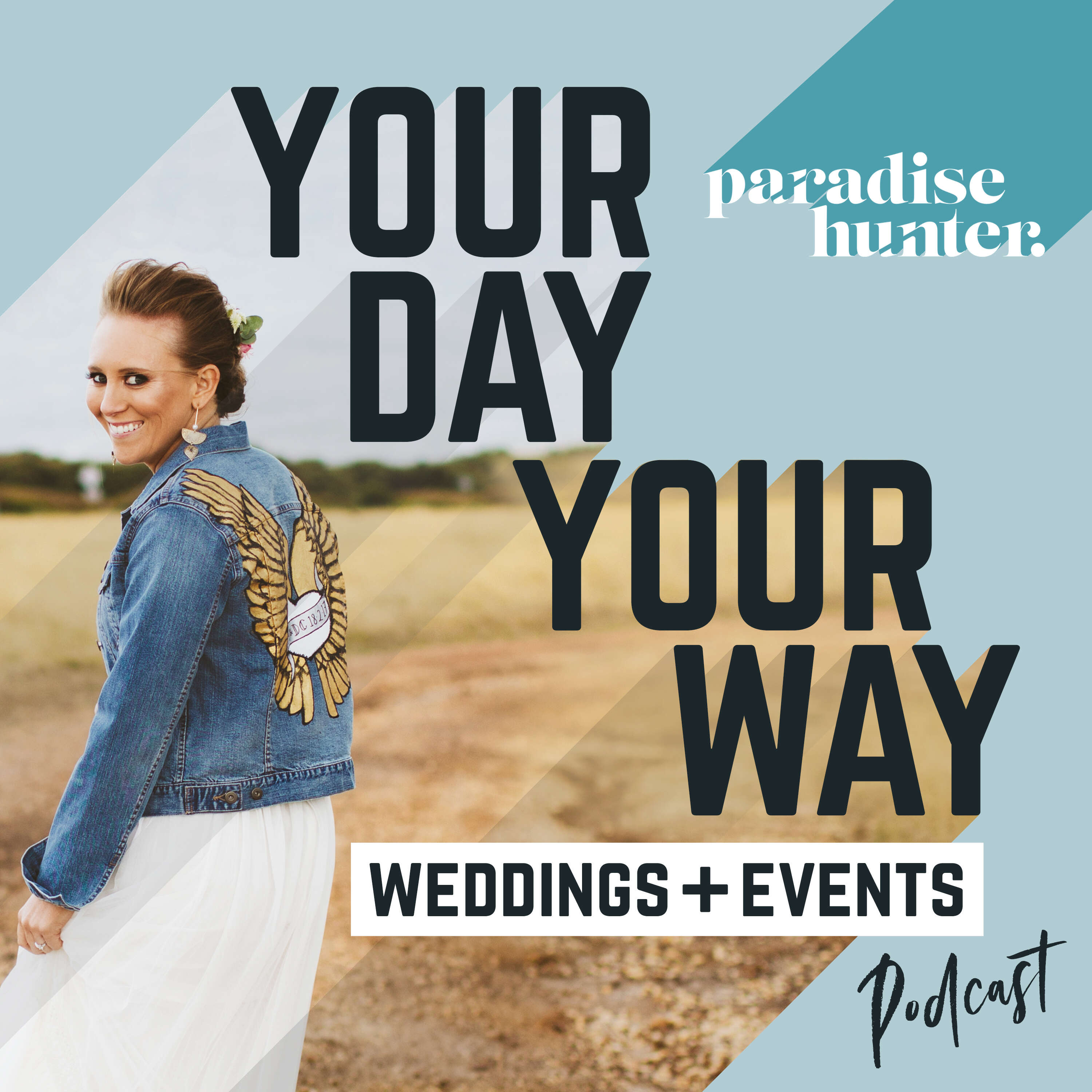 Your Day, Your Way Weddings + Events Podcast podcast show image