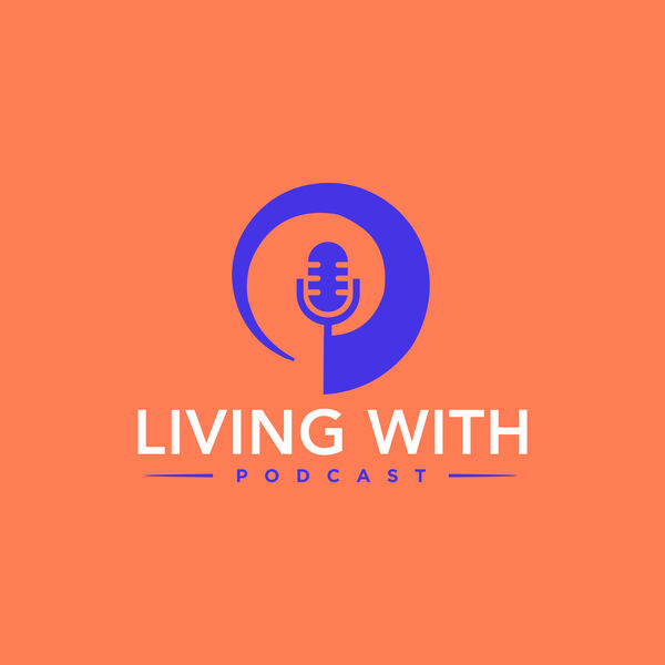 Living With...the End in Mind Podcast Artwork Image