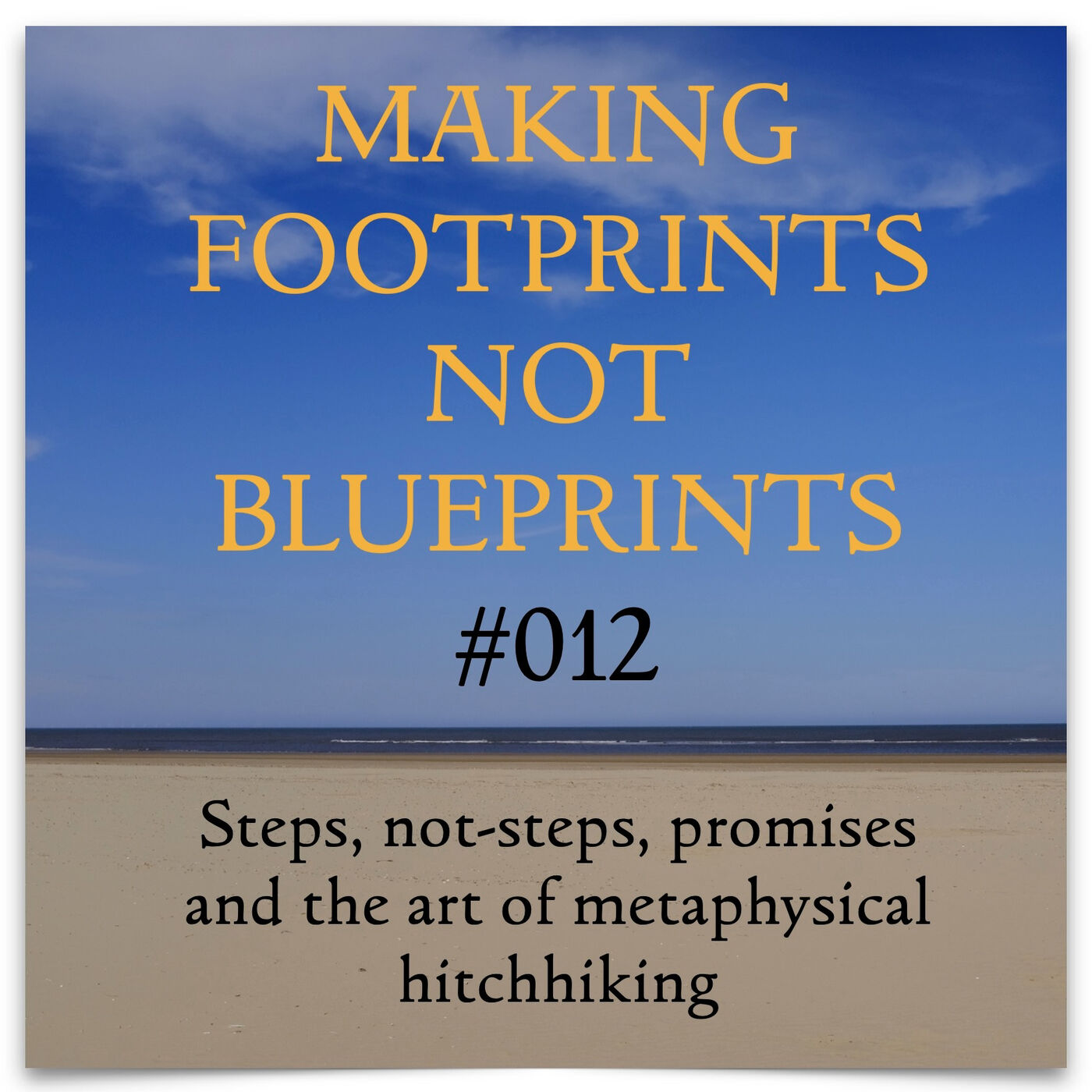 S01 #12 - Steps, not-steps, promises and the art of metaphysical hitchhiking