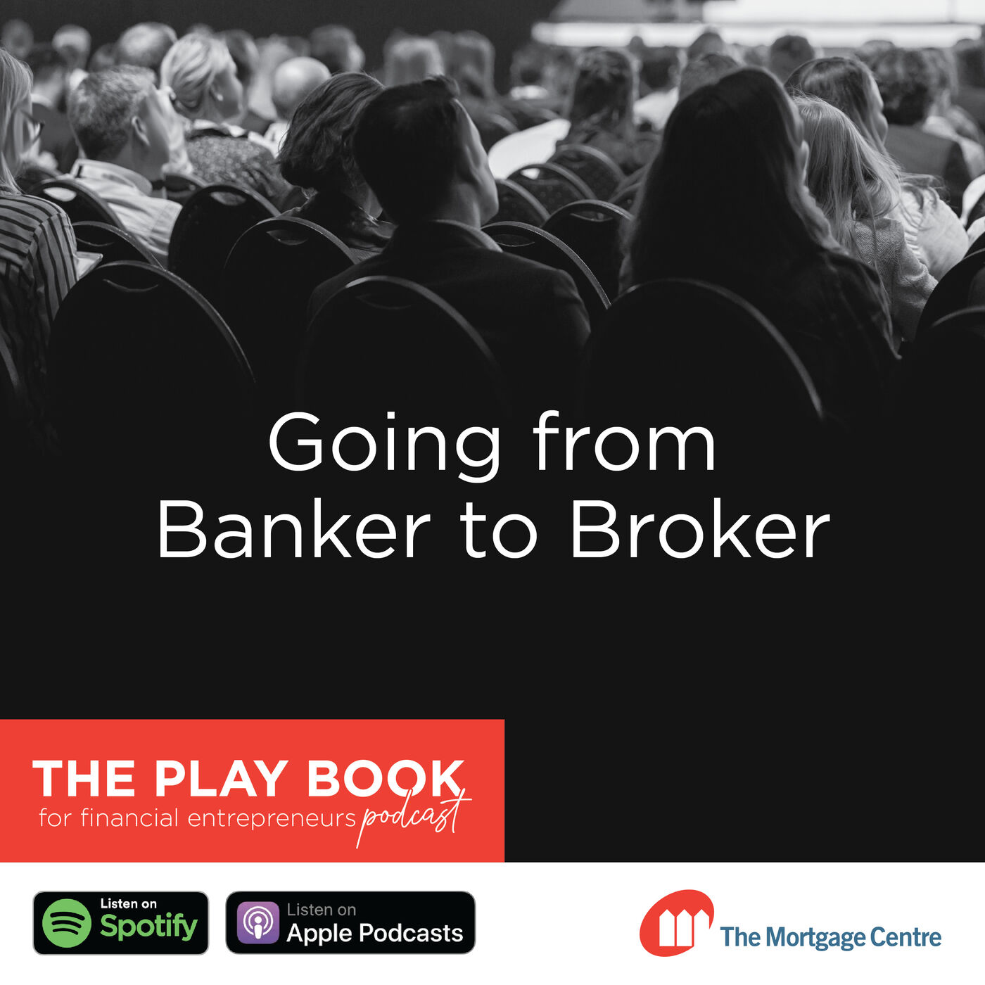 The Mindset of going from Banker to Broker
