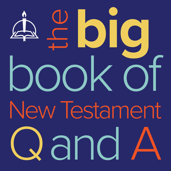 The Big Book of New Testament Questions and Answers Podcast Artwork Image