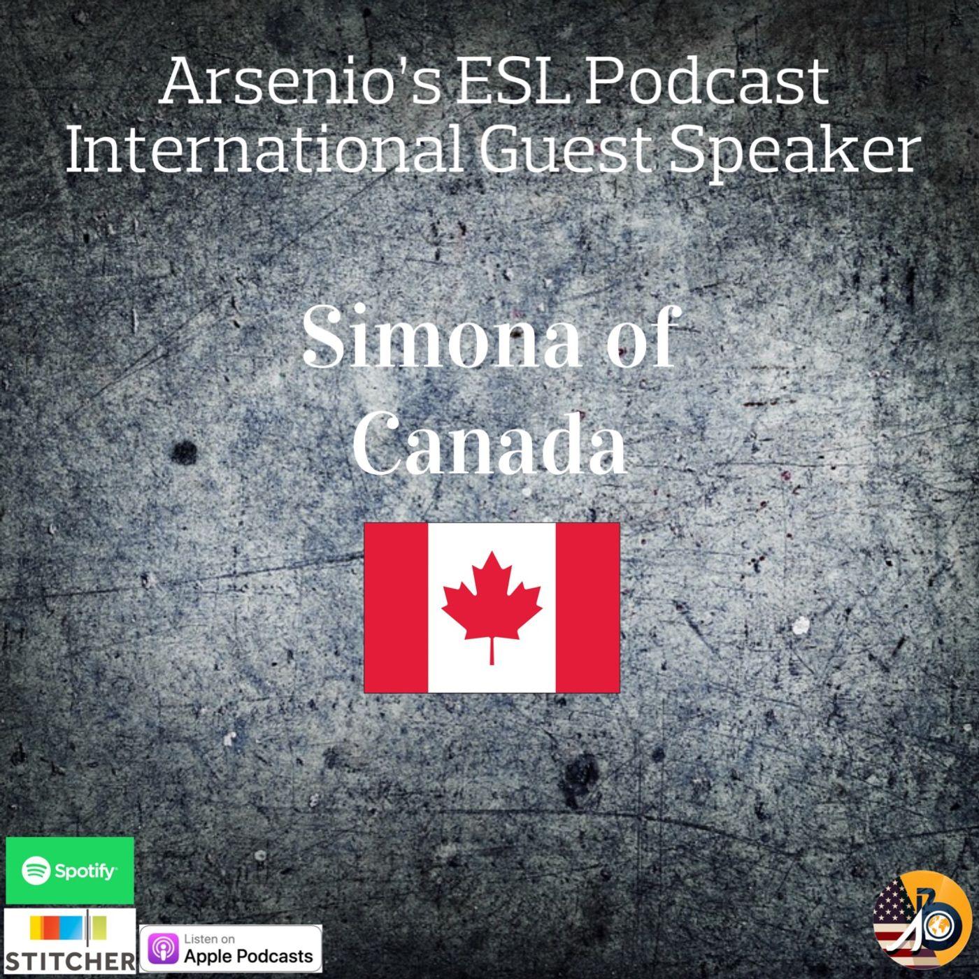 Arsenio's ESL Podcast: International Guest Speaker - Simona of Canada