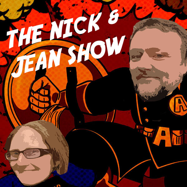 The Nick & Jean Show Podcast Artwork Image