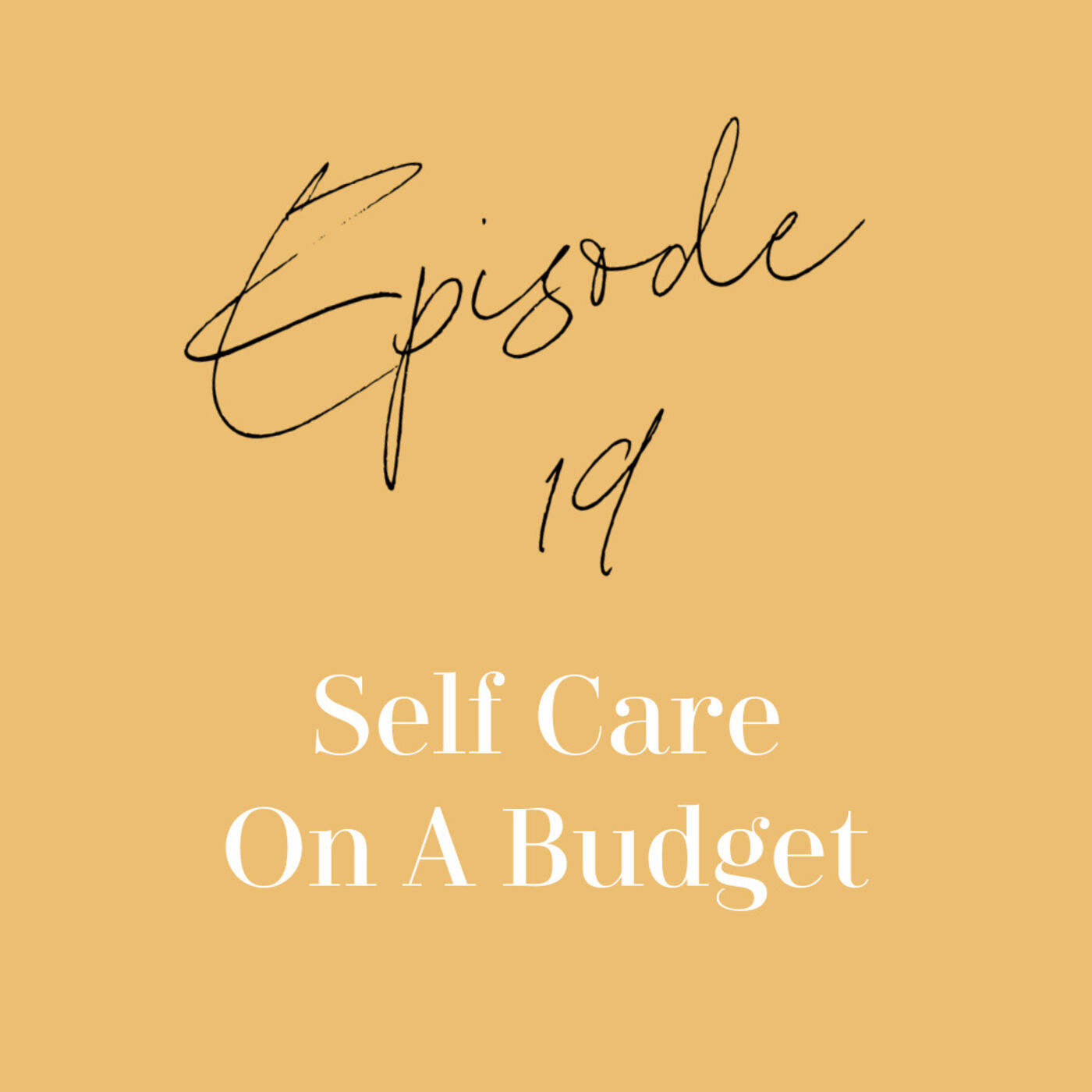 Episode 19: Self Care on a Budget